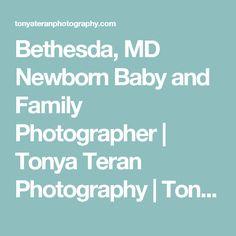 Bethesda, MD Newborn Baby and Family Photographer   Tonya Teran Photography   Tonya Teran Photography