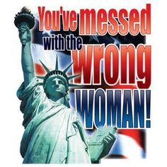 Patriotic Tshirt Youve Messed With The Wrong Woman USA Statue Of Liberty America #Unbranded #GraphicTee