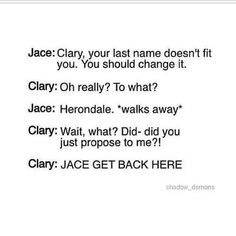 Love this. It's so totally Jace. ~The Mortal Instruments