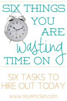 6 Things You are Wasting Time On - six simple tasks to hire out to a virtual assistant {I have the best VA ever!}