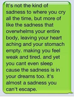 Depression and heart break. You knew that distance was an issue from the beginning. I just thought that you thought we were worth fighting for despite the distance. :/
