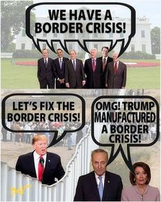 We have a border crisis! Let's fix the border crisis! Trump manufactured a border crisis! Liberal Hypocrisy, Liberal Logic, Politicians, Friday Humor, Funny Friday, Conservative Politics, Political Issues, Deceit, It Hurts