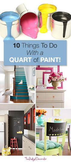 10 Things To Do with a Quart of Paint • Great Ideas & Tutorials!