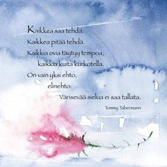 a card with a poem from Tommy Taubermann. One of the top poets in finland love this Finnish Words, Motivational Quotes, Inspirational Quotes, Strong Words, Love Poems, How To Stay Motivated, Mood Quotes, Life Goes On, Beautiful Words