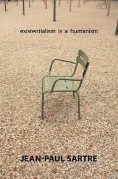 Existentialism Is A Humanism by Jean Paul Sartre