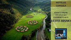 Fomenta y sé parte del E C O T U R I S M O . Golf Courses, Capsule Hotel, Hotels