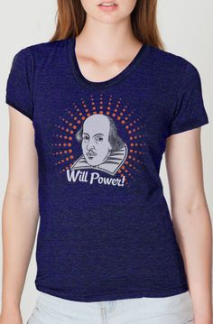 If I bought this, it would be my 3rd tee shirt with Shakespeare on it.