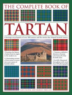 BOOK | The Complete Book of Tartan: A Heritage Encyclopedia of Over 400 Tartans and the Stories that Shaped Scottish History