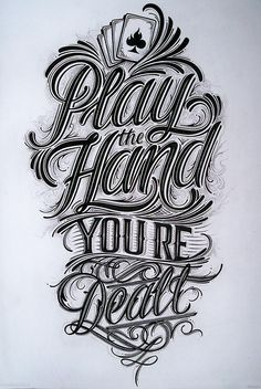 Play the Hand You're Dealt - Hand Lettering for tshirt on Behance