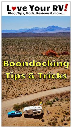 Almost all RVs are setup to be self-contained camping vehicles, but in their stock (off the lot) form are generally not going to last too long without hookups.  Over time we have learned a many ways to help us dry camp more effectively.  In this article I'll share some of our most helpful boondocking tips and tricks. You'll also find links to more in depth articles I've written on many of the subjects. http://www.loveyourrv.com/boondocking-tips-and-tricks-for-newbie-rvers/