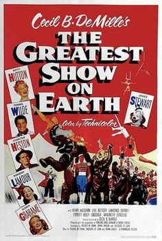 Cecil B. DeMille's the Greatest Show on Earth (1952, winner of the Best Picture Oscar. The film stars Betty Hutton and Cornel Wilde as trapeze artists, and Charlton Heston as the circus manager. James Stewart also stars. The film won both Best Picture and Best Story.
