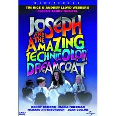 Joseph and the Amazing Technicolor Dreamcoat - saw this at Chesapeake dinner theater, and at my Niece's High School where she was the Narrator!  She was great!  My favorite is the video my daughter bought with Donny Osmond though!