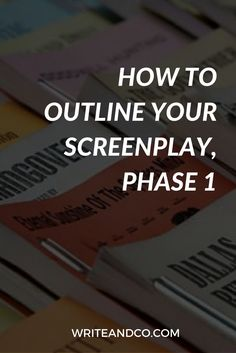 How to Outline Your Screenplay, Phase 1 Writing A Movie Script, Tv Writing, Writing Outline, Film Script, Writing Goals, Writing Skills, Writing Tips, Film Tips, Writers Notebook