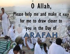 The ninth day of Dhul-Hijjah (the 12th and final month of the Islamic calendar) is the Day of 'Arafah. It is the day when pilgrims stand on the plain of 'Arafah to pray. http://islamicwebsites1.blogspot.in/2015/09/fasting-on-day-of-arafah.html