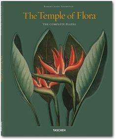 Robert John Thornton's The Temple of Flora, by Werner Dressendörfer via Taschen