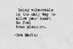 Discover and share Quotes About Vulnerability. Explore our collection of motivational and famous quotes by authors you know and love. Done Quotes, Quotes To Live By, Vulnerability Quotes, Bob Marley Quotes, Sharing Quotes, Love Yourself First, Makes You Beautiful, Word Pictures, Loving Someone