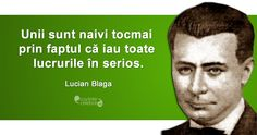 Lucian Blaga Thoughts, Quotes, Motivational, Quotations, Quote, Shut Up Quotes, Ideas