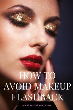 How to avoid makeup flashback - Lena Talks Beauty