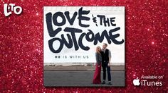 He Is With Us | Love & The Outcome. I love this song!