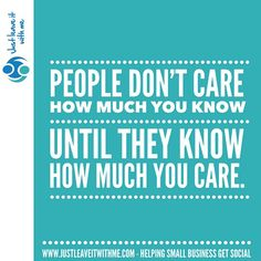 """Love this quote. """"People don't care how much you know until they know how much you care."""" #care #knowledge #socialmedia #small-business #sisters by alysonreay, #candidsocialmedia ~ I will be your Social Media Manager for £50"""