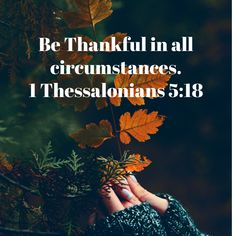 Giving Thanks To God, Give Thanks, 1 Thessalonians 5, Comfort Quotes, Daily Encouragement, Good Times, Jesus Christ, The Darkest, Sad