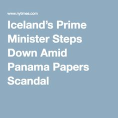 Iceland's Prime Minister Steps Down Amid Panama Papers Scandal