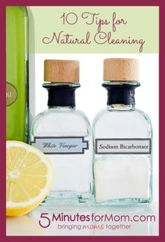 10 Tips for Natural Cleaning - Including Easy DIY, Homemade Cleaning Product Recipes