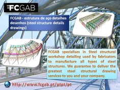 FCGAB specialises in Steel structural workshop detailing used by fabricators to manufacture all types of steel structures. We guarantee to deliver the greatest steel structural drawing services to you and your company. Read More - http://www.fcgab.pt/ptpt/pt