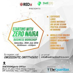 #Discover diverse ways of sourcing for the #funds you need for your #dream #enterprise. Register for the Starting With Zero #Naira #Business #Workshop taking place in #Lagos on July 30. For more info email info@redmediaafrica.com.