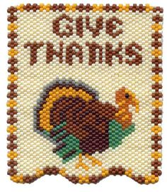 Give Thanks turkey banner peyote pattern Pony Bead Patterns, Peyote Stitch Patterns, Beading Patterns, Beading Ideas, Pony Bead Crafts, Beaded Crafts, Fall Cross Stitch, Beaded Banners, Beaded Animals
