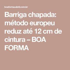 Barriga chapada: método europeu reduz até 12 cm de cintura – BOA FORMA