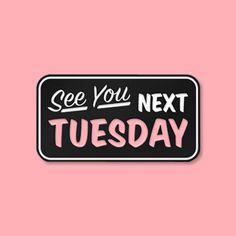 See You Next Tuesday Enamel Pin/ Lapel Pin