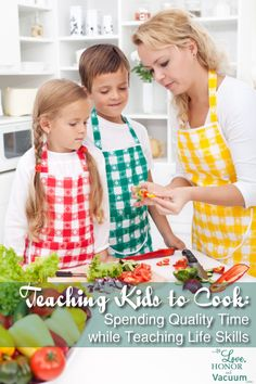 Teaching Kids to Cook Spending Quality Time while Teaching Life Skills