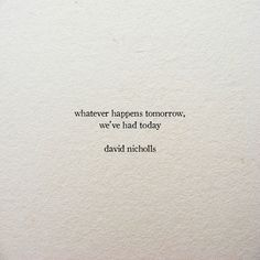 David Nicholls / One Day Bio Quotes, Poem Quotes, Short Quotes, True Quotes, Words Quotes, Quotes To Live By, Motivational Quotes, Inspirational Quotes, Qoutes
