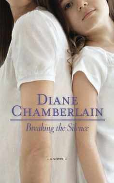 Breaking the Silence by Diane Chamberlain, https://www.amazon.com/gp/product/0778327426?ie=UTF8&tag=thereadingcov-20&camp=1789&linkCode=xm2&creativeASIN=0778327426