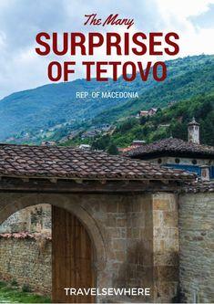 The Many Surprises of Tetovo, Macedonia via @travelsewhere
