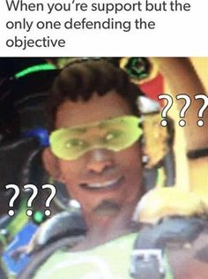 Like every single time I play everyone on my team tries to go try hard offense and I'm the only support but I'm the only one doing anything