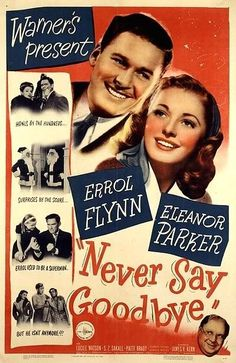 Errol Flynn and Eleanor Parker in NEVER SAY GOODBYE (1946) | Warner Archive