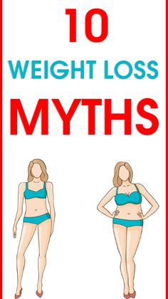 10 Weight Loss Myths