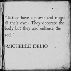 Tattoos have a power and magic all their own...