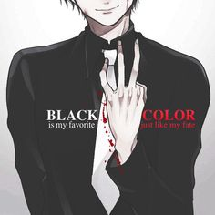 """Black color is my favorite, just like my fate"""