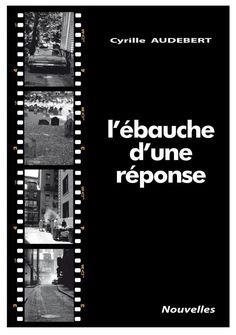 """""""L'ébauche d'une réponse"""" de Cyrille Audebert. Sindbadboy éditions. 02/12/2011"""