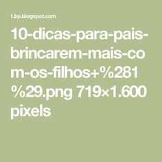 10-dicas-para-pais-brincarem-mais-com-os-filhos+%281%29.png 719×1.600 pixels