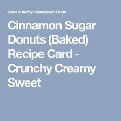 Cinnamon Sugar Donuts (Baked) Recipe Card - Crunchy Creamy Sweet