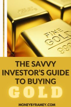 Check out The Savvy Investor's Guide to Buying Gold. Click the photo to learn more. #ideas #finance #investing #stock #financial #financialplanning #personalfinance #money #moneymanagement #tips #howto #moneyideas