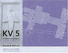 KV5: A Preliminary Report on the Excavation of the Tomb of the Sons of Ramesses II in the Valley of the Kings (Publications of the Theban Mapping Project) by Kent R. Weeks, http://www.amazon.co.uk/dp/9774249518/ref=cm_sw_r_pi_dp_Lmi.sb0TPFF5K