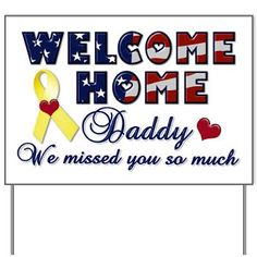 Welcome home your Dad from a deployment and show how much you missed him. Great design for a military homecoming yard sign or banner, with patriotic font and yellow ribbons.