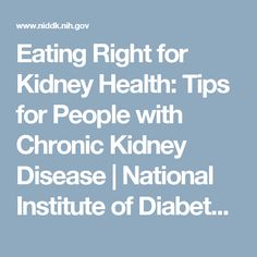 Eating Right for Kidney Health: Tips for People with Chronic Kidney Disease | National Institute of Diabetes and Digestive and Kidney Diseases (NIDDK)