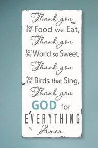 One of my childhood prayers at mealtime :)