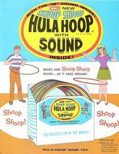 Vintage ad -- Shoop Shoop Hula Hoop with sound. (I remember these vividly!)